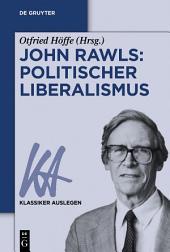 John Rawls: Politischer Liberalismus