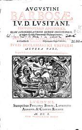 Augustini Barbosae ... Iuris ecclesiastici vniuersi: altera pars : in qua de locis [et] rebus ecclesiasticis ... agitur