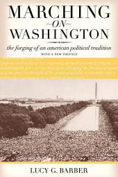 Marching on Washington: The Forging of an American Political Tradition