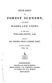 Remarks on Forest Scenery, and Other Woodland Views: Volume 2