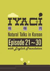 Iyagi - Natural Talks in Korean 21-30 (with Translation): Natural Talk in Korean