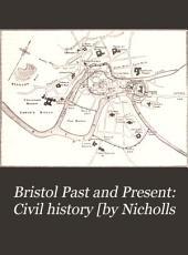 Bristol Past and Present: Civil history [by Nicholls