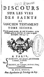 Discours sur les vies des saints de l'Ancien Testament: tome second ...