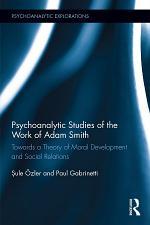 Psychoanalytic Studies of the Work of Adam Smith