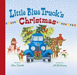 Little Blue Truck S Christmas Book PDF