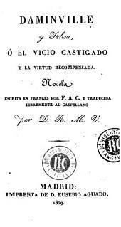 Daminville y Felisa, ó, El vicio castigado y la virtud recompensada: novela