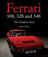 Ferrari 308, 328 and 348: The Complete Story