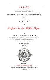 Essays on Subjects Connected with the Literature, Popular Superstitions and History of England in the Middle Ages: Volume 2