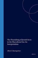 The Flourishing of Jewish Sects in the Maccabean Era