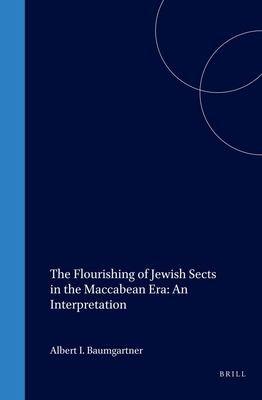 The Flourishing of Jewish Sects in the Maccabean Era PDF