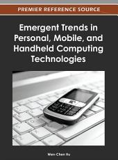 Emergent Trends in Personal, Mobile, and Handheld Computing Technologies