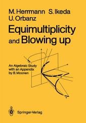 Equimultiplicity and Blowing Up: An Algebraic Study