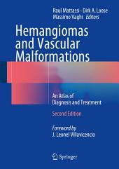 Hemangiomas and Vascular Malformations: An Atlas of Diagnosis and Treatment, Edition 2