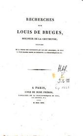 Recherches sur Louis des Bruges, Seigneur de la Gruthuyse