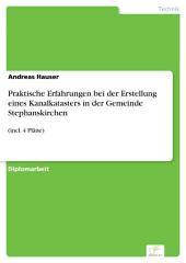 Praktische Erfahrungen bei der Erstellung eines Kanalkatasters in der Gemeinde Stephanskirchen: (incl. 4 Pläne)