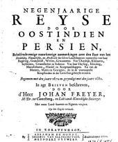Negenjaarige reyse door Oostindien en Persien: behelsende eenige nauwkeurige aanmerkingen over den staat van het zeedelijke, natuurlijke, en artificiele der selver landschappen ... begonnen met den jaare 1672 en geeyndigt met den jaar 1681