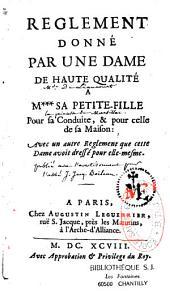 Règlement donné par Jeanne de Schomberg, duchesse de Liancourt à sa petite fille pour sa conduite et celle de sa maison