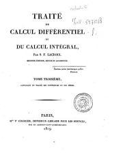 Traité du calcul différentiel et du calcul intégral, par S.F. Lacroix. ... Tome premier [- troisieme]: 3: S.F. Lacroix Tome troisieme contenant un traité des différences et des séries