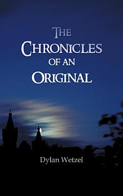The Chronicles of an Original
