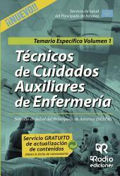 Técnicos de Cuidados Auxiliares de Enfermería Servicio de Salud del Principado de Asturias (SESPA) . Temario Específico. Volumen 1