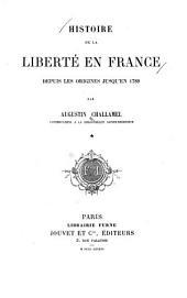 Histoire de la liberté en France: Volume1