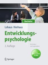 Entwicklungspsychologie des Kindes- und Jugendalters für Bachelor: Lesen, Hören, Lernen im Web (Lehrbuch mit Online-Materialien), Ausgabe 2