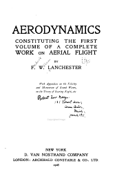 Aerodynamics: Constituting the First Volume of a Complete Work on Aerial Flight
