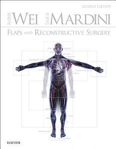 Flaps and Reconstructive Surgery E Book Book