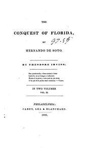 The Conquest of Florida: By Hernando de Soto, Volume 2