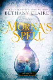 Morna's Spell (Book 1 of The Magical Matchmaker's Legacy): A Sweet Scottish Time-Travel Romance