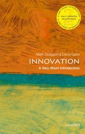Innovation: A Very Short Introduction: Edition 2