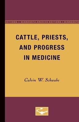 Cattle, Priests, and Progress in Medicine