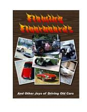 Flaming Floorboards: and Other Joys of Driving Old Cars