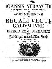 De regali vectigalium iure in Imperio Rom. Germanico ... commentatio notulis illustrata, vom Zoll-Regal im Hl. Röm. Reich