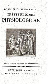 D. Jo. Frid. Blumenbachii ... Institutiones physiologicae, etc