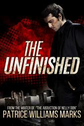 The Unfinished: 2015 Expanded Edition With New Novel Preview