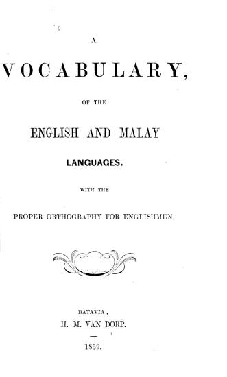 A Vocabulary of the English and Malay Languages  with the Proper Orthography for Englishmen PDF