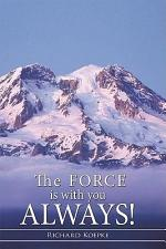 The Force Is with You Always!