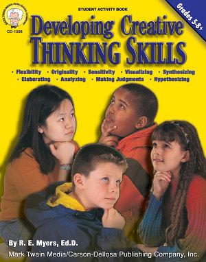 Developing Creative Thinking Skills  Grades 5   8