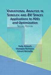 Variational Analysis in Sobolev and BV Spaces: Applications to PDEs and Optimization, Second Edition