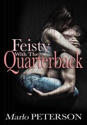 Feisty With The Quarterback (Taboo PI Erotica)