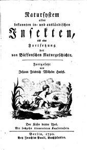 Natursystem aller bekannten in- und ausländischen insekten, als eine fortsetzung der von Büffonschen naturgeschichte: der käfer I.-X. theil