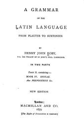 A Grammar of the Latin Language from Plautus to Seutonius: bk.4. Syntax. Also prepositions, etc. New ed