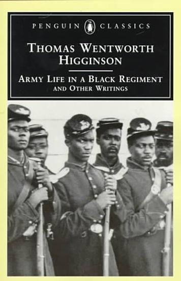 Army Life in a Black Regiment  and Other Writings PDF