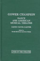 Gower Champion: Dance and American Musical Theatre