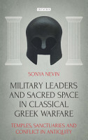 Military Leaders and Sacred Space in Classical Greek Warfare PDF