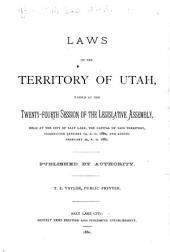 Acts, Resolutions and Memorials Passed by the Sessions of the Legislative Assembly of the Territory of Utah