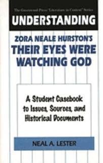 Understanding Zora Neale Hurston s Their Eyes Were Watching God Book