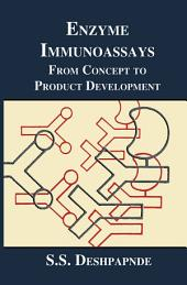 Enzyme Immunoassays: From Concept to Product Development