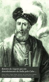 Roteiro da viagem que em descobrimento da India pelo Cabo da Boa Esperança fez dom Vasco da Gama em 1497: Segundo um manuscripto coetaneo existente na Bibliotheca publica portuense